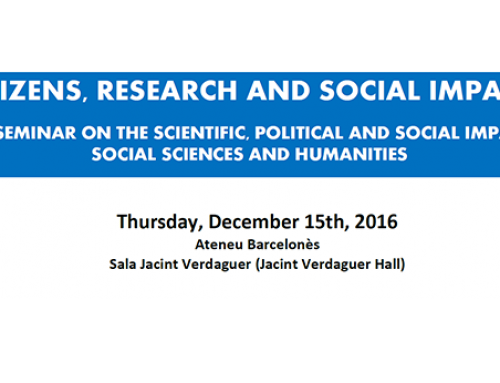 Citizens, Research and Social Impact: Open Seminar on the Scientific, Political and Social Impact of Social Sciences and Humanities
